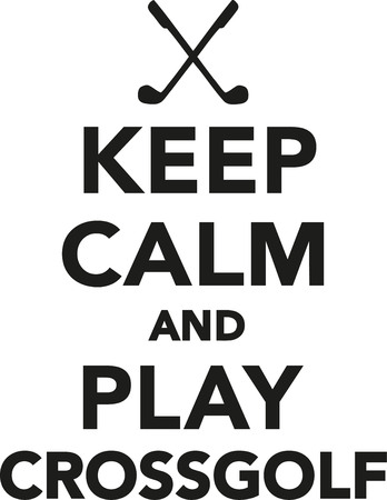 keep: Keep calm and play crossgolf Illustration