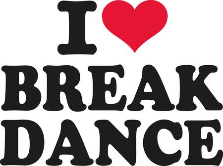 I love Breakdance Vetores