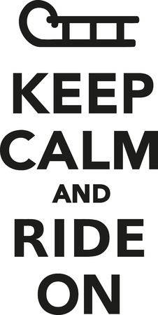 sledging: Keep calm and ride on sled Illustration