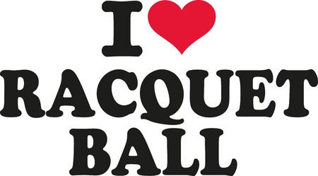 racquetball: Me encanta pelota raqueta Vectores