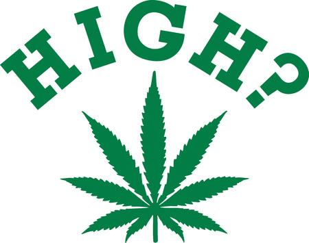 Marijuana leaf with high? Illustration