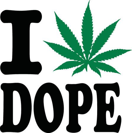 dope: I love dope with marijuana leaf Illustration