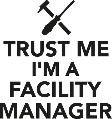 the facility: Trust me Im a Facility Manager