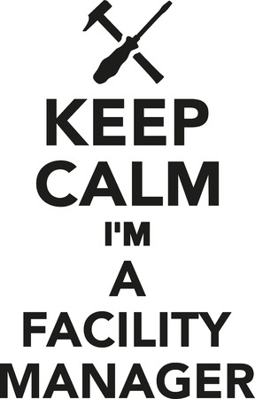 janitor: Keep calm Im a Facility Manager