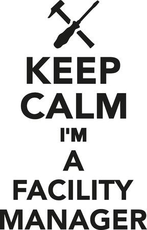 the facility: Keep calm Im a Facility Manager