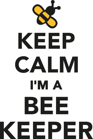 apiculture: Keep calm Im a beekeeper Illustration