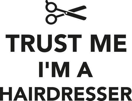 hair drier: Trust me Im a hairdresser