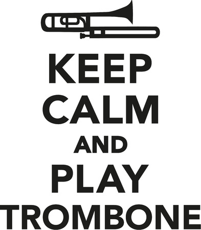 keep: Keep calm and play trombone Illustration