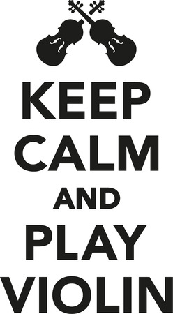 fiddles: Keep calm and play violin