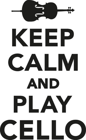 cellos: Keep calm and play cello Illustration