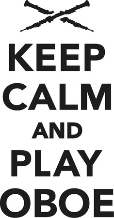 woodwind: Keep calm and play oboe