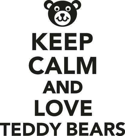 sign  childhood: Keep calm and love teddy bears