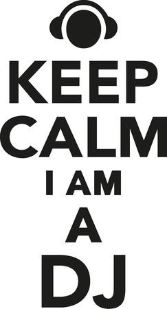 disc jockey: Keep calm I am a dj Illustration