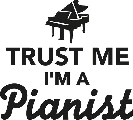 concert grand: Trust me Im a pianist Illustration