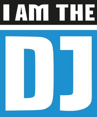 disc jockey: Slogan - I am the dj