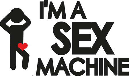 sex positions: Im a sex machine slogan Illustration