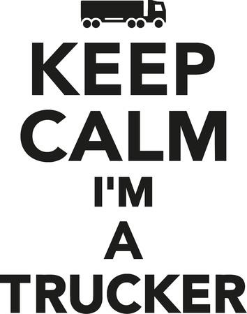 trucker: Keep calm Im a Trucker