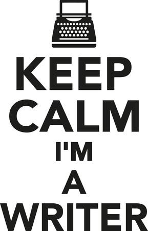 writer: Keep calm Im a writer Illustration