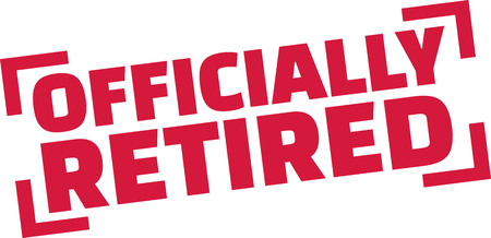retired: Officially Retired