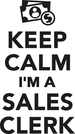 sales clerk: Keep calm Im a Sales clerk