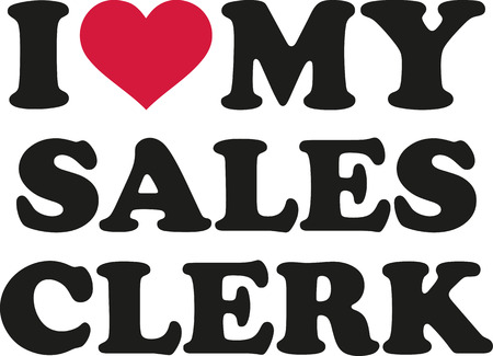 sales clerk: I love my sales clerk
