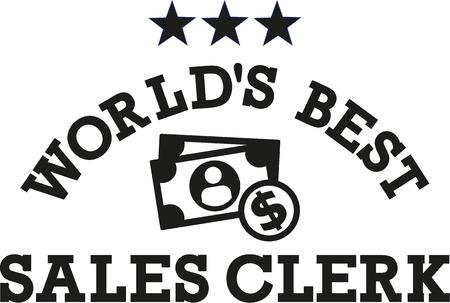 Worlds best Sale clerk wtih dollar signs