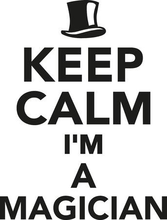 illusionist: Keep calm Im a Magician
