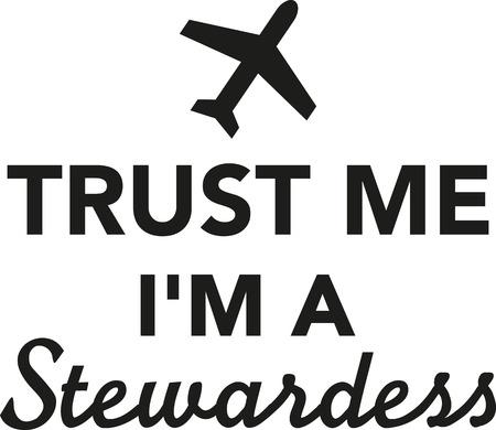 stewardess: Trust me Im a stewardess