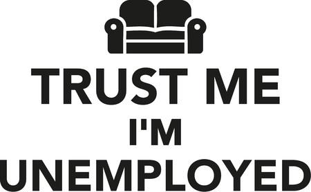jobless: Trust me Im Unemployed