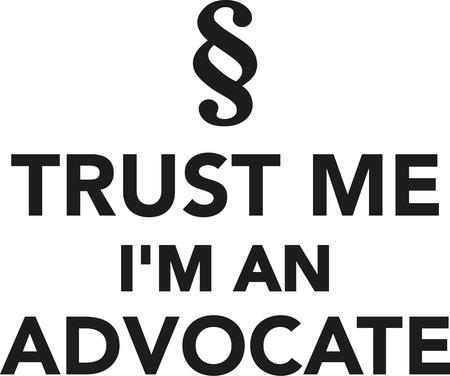 advocate: Trust me Im a advocate