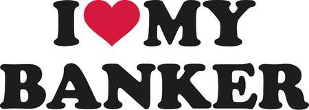 banker: I love my banker