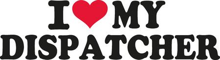 dispatch: I love my dispatcher
