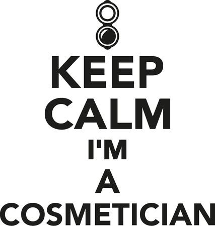 cosmetician: Keep calm Im a cosmetician
