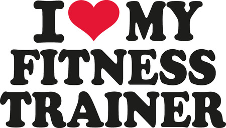 fitness trainer: I love my fitness trainer