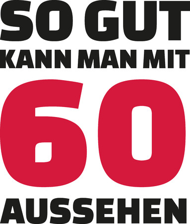sixtieth: This is how good you can look with 60 years - 60th birthday german