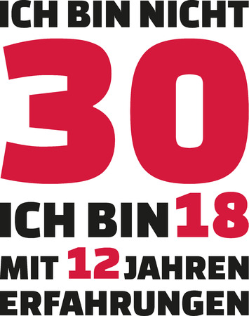 30th: Im not 30, Im 18 with 12 years experience - 30th birthday german