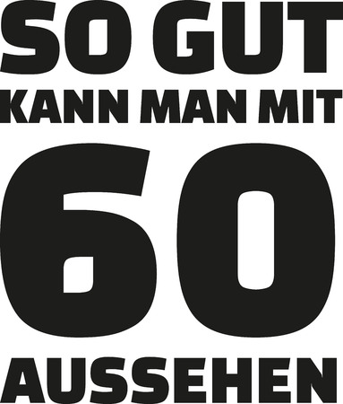 sixtieth: 60th birthday german - This is how good you can look with 60 years