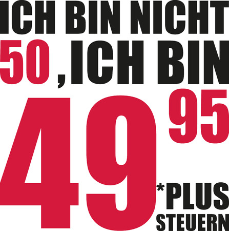 Im not 50, Im 49.95 plus tax - 50th birthday german