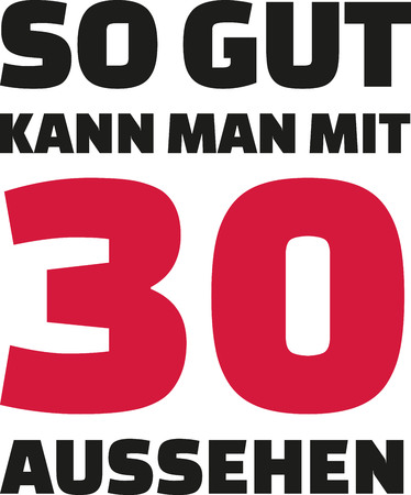 tenth: This is how good you can look with 30 years - 30th birthday german