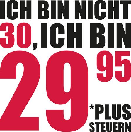 30th: Im not 30, Im 29.95 plus tax - 30th birthday german