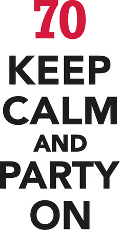 seventieth: 70th birthday - Keep calm and party on Illustration