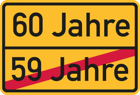 sixtieth: 60th birthday - roadsign german