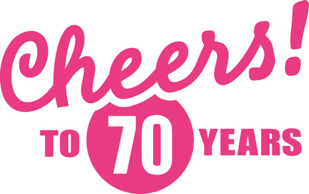 seventieth: Cheers to 70 years - 70th birthday Illustration