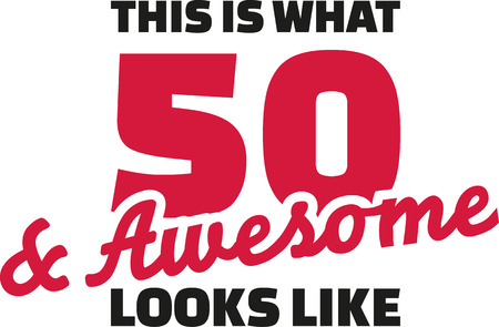 This is what 50 and awesome looks like - 50th birthday