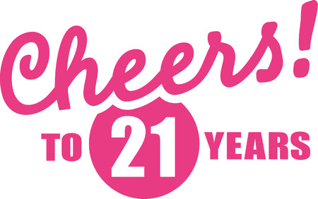 notable: Cheers to 21 years - 21th birthday