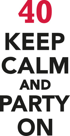 tenth: 40th birthday - Keep calm and party on