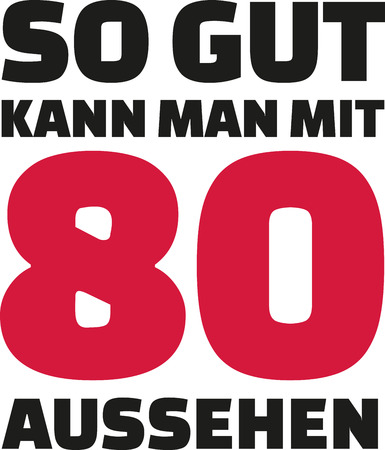 80 years: This is how good you can look with 80 years - 80th birthday german