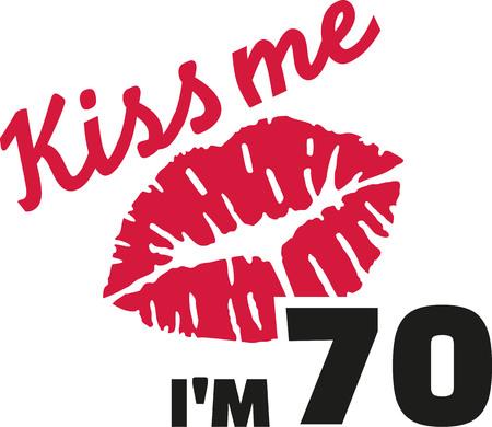 notable: 70th birthday - Kiss me Im 70 Illustration