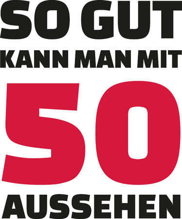 50th: This is how good you can look with 50 years - 50th birthday german