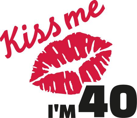 40: 40th birthday - Kiss me Im 40